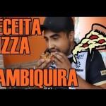 RECEITA DE PIZZA DE SAMBIQUIRA