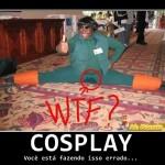 imagem cosplay desmotivacional